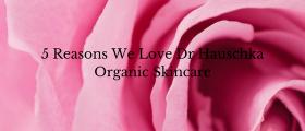 5 Reasons We Love Dr Hausc...